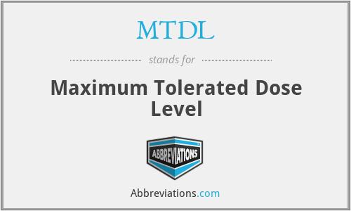 MTDL - Maximum Tolerated Dose Level