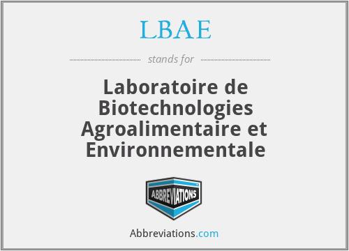 LBAE - Laboratoire de Biotechnologies Agroalimentaire et Environnementale