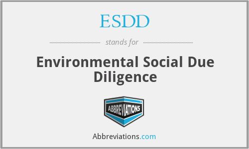 ESDD - Environmental Social Due Diligence