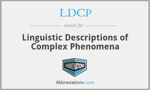 LDCP - Linguistic Descriptions of Complex Phenomena