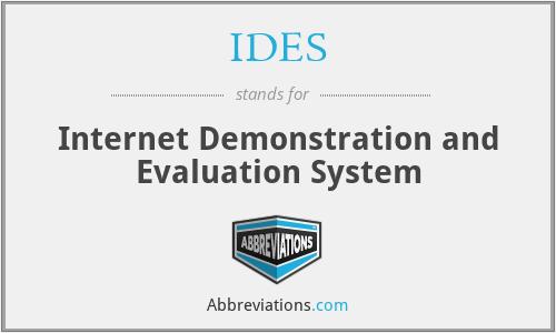 IDES - Internet Demonstration and Evaluation System