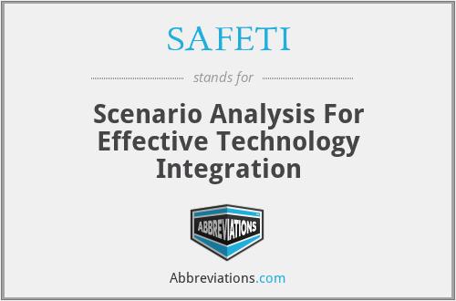SAFETI - Scenario Analysis For Effective Technology Integration