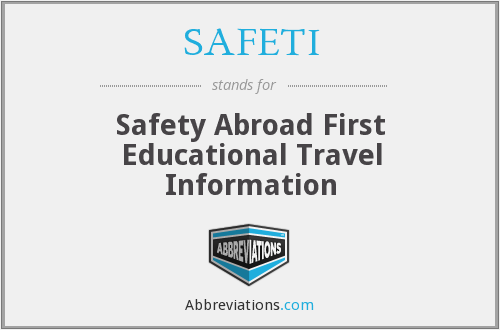 SAFETI - Safety Abroad First Educational Travel Information