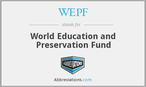 WEPF - World Education and Preservation Fund