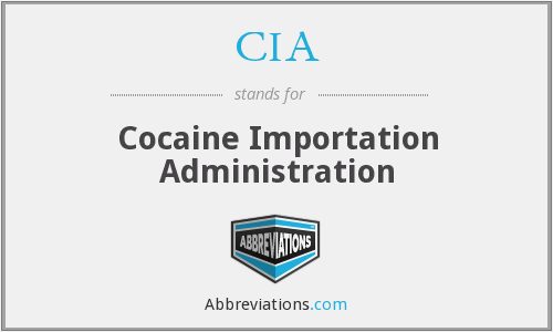 CIA - Cocaine Importation Administration