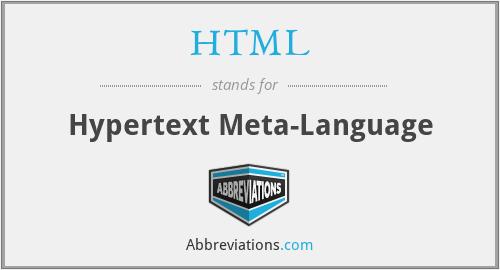 HTML - Hypertext Meta-Language