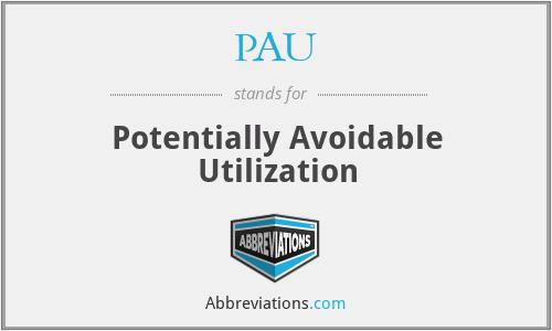 PAU - Potentially Avoidable Utilization