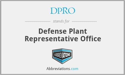 DPRO - Defense Plant Representative Office