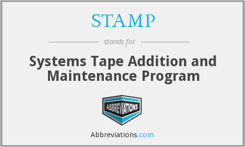 STAMP - Systems Tape Addition and Maintenance Program