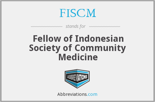 FISCM - Fellow of Indonesian Society of Community Medicine