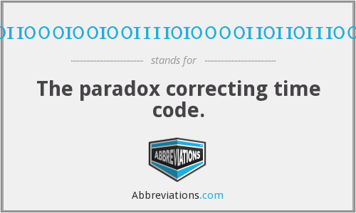 001100010010011110100001101101110011 - The paradox correcting time code.