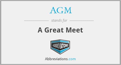 AGM - A Great Meet