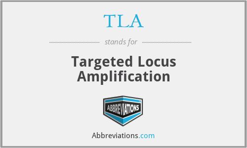 TLA - Targeted Locus Amplification