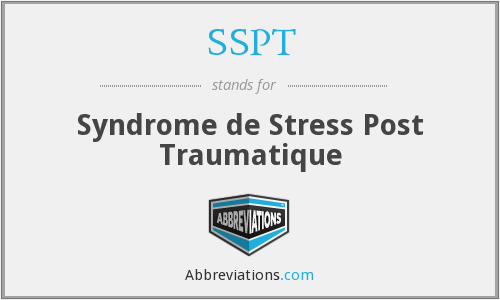 SSPT - Syndrome de Stress Post Traumatique