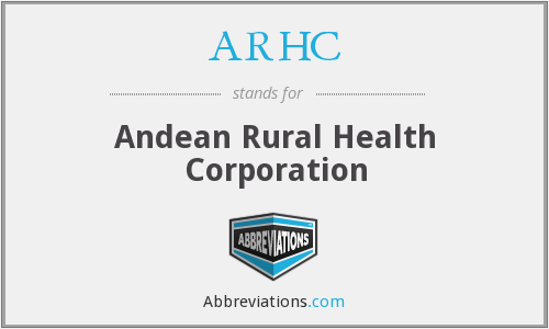 ARHC - Andean Rural Health Corporation