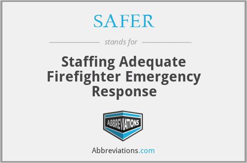SAFER - Staffing Adequate Firefighter Emergency Response
