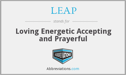 LEAP - Loving Energetic Accepting and Prayerful