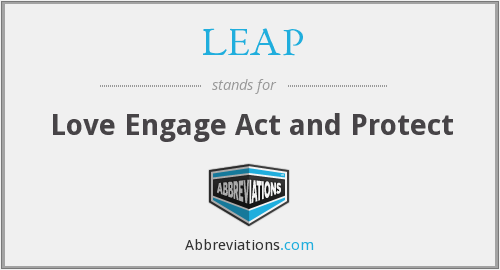 LEAP - Love Engage Act and Protect