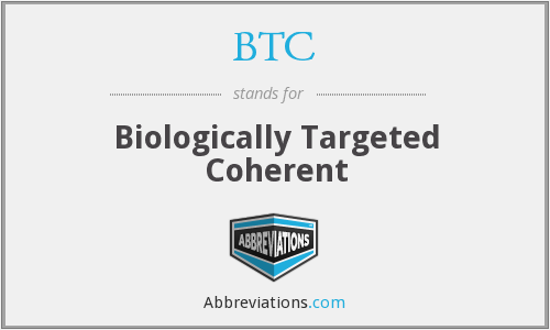 BTC - Biologically Targeted Coherent