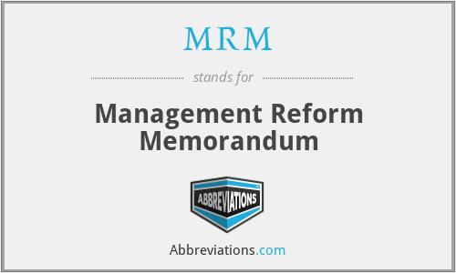 MRM - Management Reform Memorandum