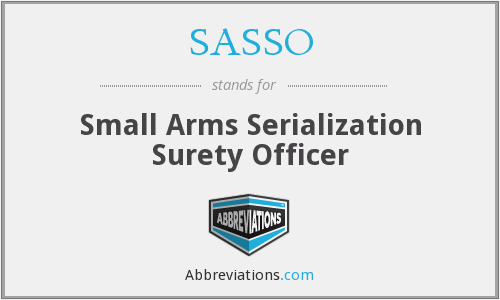 SASSO - Small Arms Serialization Surety Officer