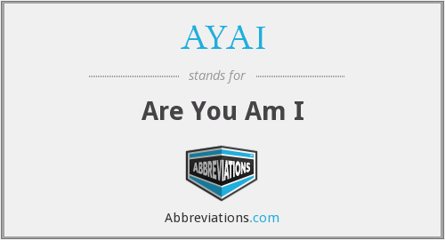 What does AYAI stand for?