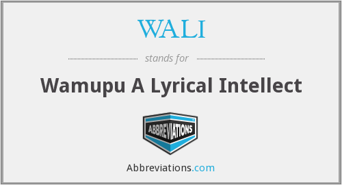 WALI - Wamupu A Lyrical Intellect