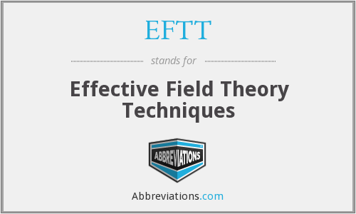 EFTT - Effective Field Theory Techniques