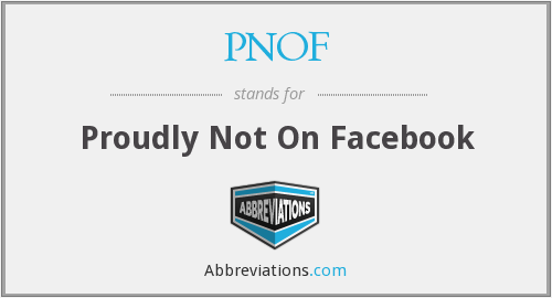 PNOF - Proudly Not On Facebook