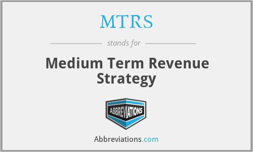 MTRS - Medium Term Revenue Strategy