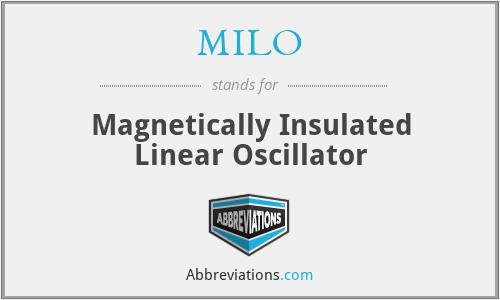 MILO - Magnetically Insulated Linear Oscillator
