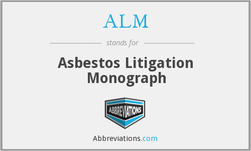 ALM - Asbestos Litigation Monograph