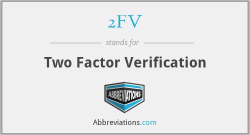 2FV - Two Factor Verification