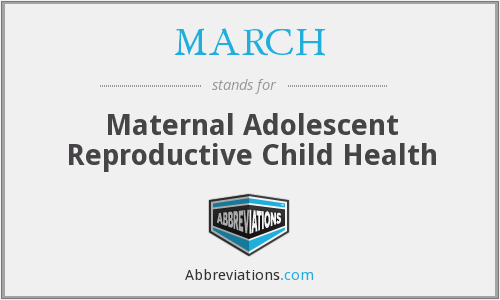 MARCH - Maternal Adolescent Reproductive Child Health