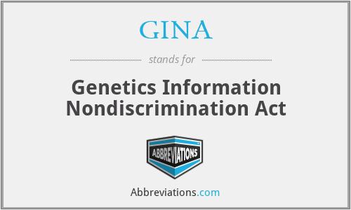 GINA - Genetics Information Nondiscrimination Act