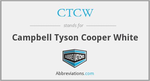 CTCW - Campbell Tyson Cooper White
