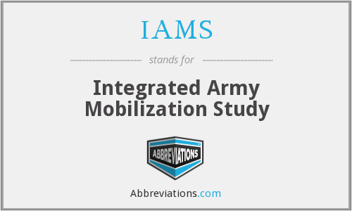 IAMS - Integrated Army Mobilization Study