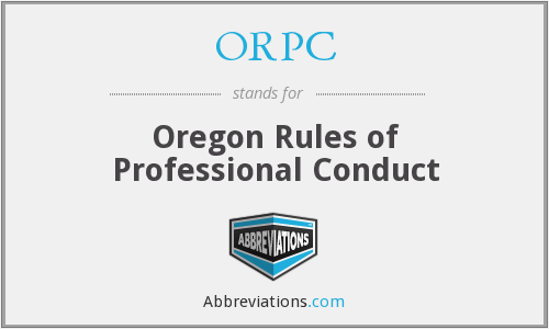 ORPC - Oregon Rules of Professional Conduct