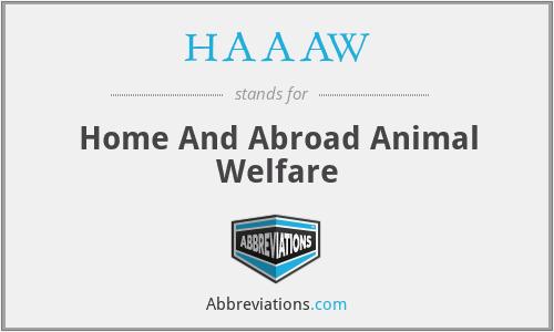 HAAAW - Home And Abroad Animal Welfare