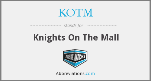 KOTM - Knights On The Mall