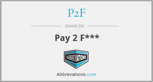 What does P2F stand for?