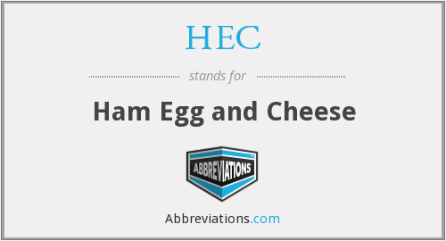 HEC - Ham Egg and Cheese
