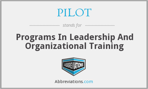 PILOT - Programs In Leadership And Organizational Training