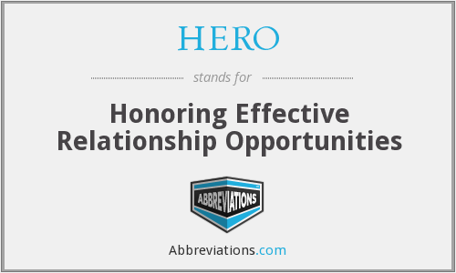 HERO - Honoring Effective Relationship Opportunities