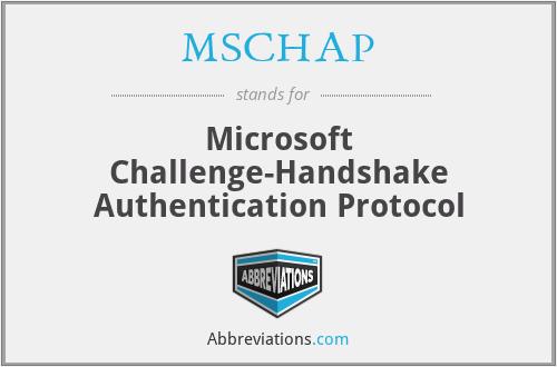 MSCHAP - Microsoft Challenge-Handshake Authentication Protocol