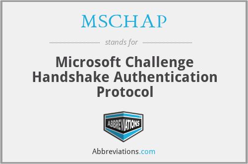 MSCHAP - Microsoft Challenge Handshake Authentication Protocol
