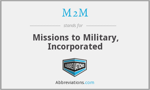 M2M - Missions to Military, Inc.