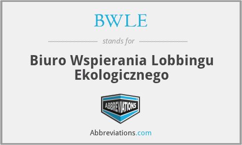 BWLE - Biuro Wspierania Lobbingu Ekologicznego