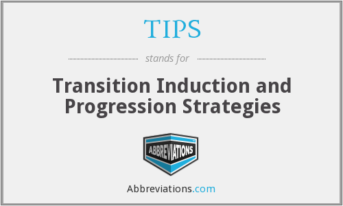 TIPS - Transition Induction and Progression Strategies