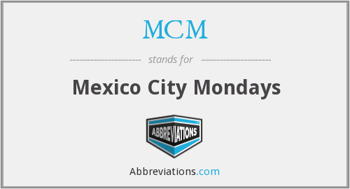 MCM - Mexico City Mondays